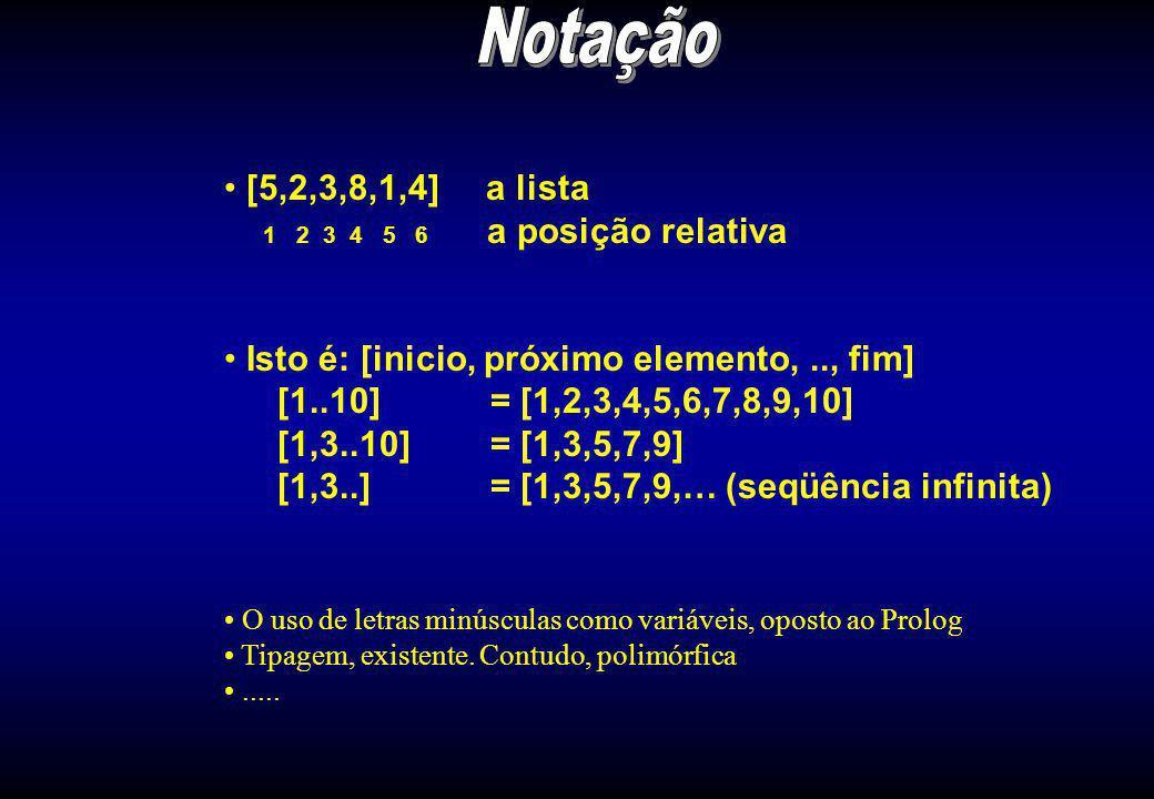 Notação [5,2,3,8,1,4] a lista 1 2 3 4 5 6 a posição relativa